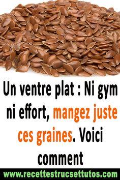 Un ventre plat : Ni gym ni effort, mangez juste ces graines. Effort, Gym, Detox, Stuffed Mushrooms, Food And Drink, Health Fitness, Nutrition, Fruit, Vegetables