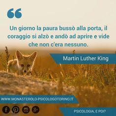 Un giorno la paura bussò alla porta, il coraggio si alzò e andò ad aprire e vide che non c'era nessuno. #MartinLutherKing #Aforismi