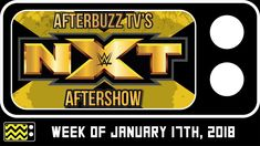 WWE's NXT for January 17th, 2018 Review & After Show | AfterBuzz TV