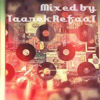 2 HOURS OF TOP 50 by Taarek RefaaT - mar.2014- FD by RefaatizmRecordz© on SoundCloud