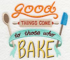 Good Things Come to Those Who Bake Embroidered Waffle Weave Hand/Dish Towel Embroidery Applique, Machine Embroidery Designs, Embroidery Patterns, Sweet Words, Hand Towels, Tea Towels, Dish Towels, Clip Art, Cooking