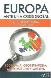 Europa ante una crisis global : economía, geostrategia, sociedad civil y valores