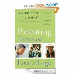 Amazon.com: Parenting Teens with Love and Logic: Preparing Adolescents for Responsible Adulthood eBook: Jim Fay, MD, Foster Cline: Kindle St...