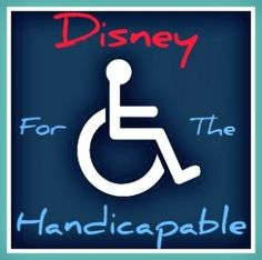 Enjoying Disney with mobility issues - Handicapped and Wheelchair Accessibility in Disney