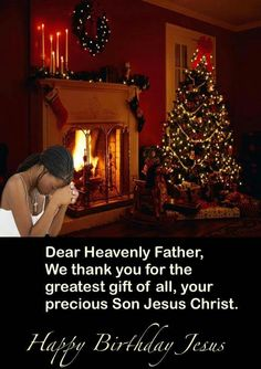 Gift of Jesus Happy Birthday Jesus, Birthday Wishes, Black Christmas, Christmas Holidays, Happy New Year Images, Empowerment Quotes, Christmas Quotes, Inspirational Thoughts, Heavenly Father