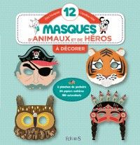 """MY ANIMAL'S AND HEROE'S MASKS"" -- 12 pre-cut masks with stickers and stencils to decorate them and create a parrot, a Native American, a squirrel or a gladiator, among other fantastic characters. Ideal for a birthday party activity! ✣ Softcover / 48 pp / 21 x 22 cm / €11.95 ✣ From 4 onwards."