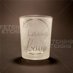 Live Laugh Love Etched Glass Votive Candle Holder - Fetching Etching Etched Glassware on Etsy