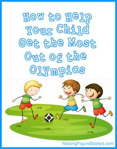 The Olympics gives a great opportunity to provide exciting learning activities and important character lessons for your child. Here are 5 ways to help your child get the most out of the Olympics.