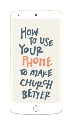Find smarter ways to use your smartphone at church. #BestDay