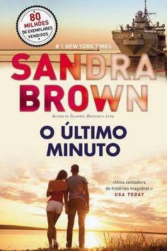 MENINA_DOS_POLICIAIS: Sandra Brown - O Último Minuto [Opinião]