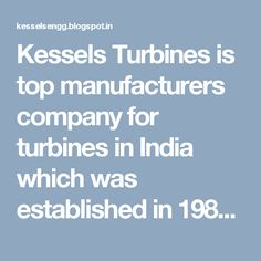 Kessels is the best turbine manufacturing company of India which ...