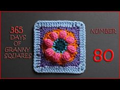 365 Days of Granny Squares Number 80 - YouTube