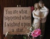 """Items similar to 6 x 6 Tile - """"You are what happened when I wished upon a star"""" - Wedding - Bridal Shower Gift - Home Decor - Anniversary - Birthday on Etsy Our Wedding, Wedding Gifts, Dream Wedding, Wedding Disney, Wedding Things, Willow Figurines, Bridal Shower Gifts, Bridal Showers, My Sun And Stars"""
