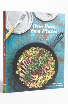 'One Pan, Two Plates: More Than 70 Complete Weeknight Meals for Two' Cookbook available at #Nordstrom