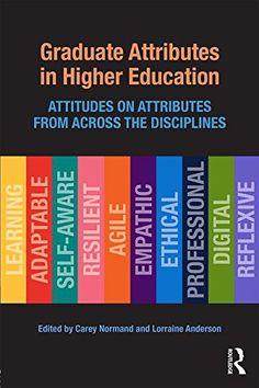 Graduate Attributes in Higher Education: Attitudes on Att... https://www.amazon.co.uk/dp/1138678023/ref=cm_sw_r_pi_dp_x_DUo.ybQMX4KHB