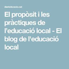 El propòsit i les pràctiques de l'educació local - El blog de l'educació local