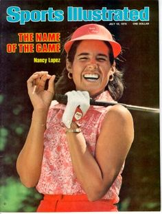 Nancy Lopez graced the cover of Sports Illustrated during her record run in 1978, a rarity for women's golf.