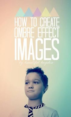 Step-by-step instructions on creating images with an ombre effect.