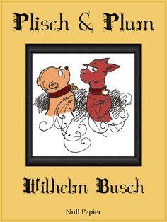Wilhelm Busch: Plisch und Plum