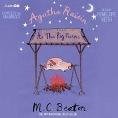 Agatha Raisin: As the Pig Turns   by M. C. Beaton, read by Penelope Keith.
