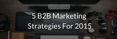 5 Marketing Strategies for 2015 Sales And Marketing, Digital Marketing, Interactive Marketing, Brand Promotion, Marketing Techniques, Digital Technology, Marketing Strategies, Science, Trends