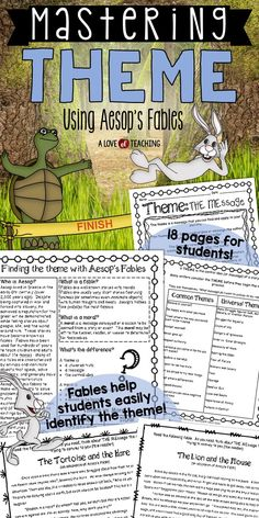 Teaching Theme using Aesop's Fables: 3 pages to be used as a teaching tool for finding theme and discussing the differences between topic, plot, fable, moral, and theme.  •Fable #1: The Tortoise and the Hare  •Fable #2: The Lion and the Mouse  (each include) →story mapping page including problem/conflict, solution, moral, and theme →18-20 multiple choice and open-ended questions assessing theme and actions of character