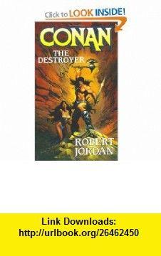 Conan The Destroyer (Conan (Tor)) (9780765350688) Robert Jordan , ISBN-10: 0765350688  , ISBN-13: 978-0765350688 ,  , tutorials , pdf , ebook , torrent , downloads , rapidshare , filesonic , hotfile , megaupload , fileserve