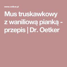 Mus truskawkowy zwaniliową pianką  - przepis   Dr. Oetker