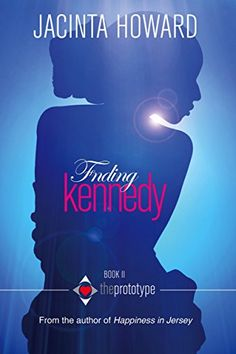 Finding Kennedy (The Prototype Book by Jacinta Howard Contemporary Romance Novels, Types Of Books, I Love Reading, Book Girl, Romance Books, Book Review, Book Lovers, Good Books, Author