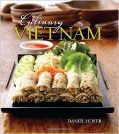 Culinary Vietnam Cookbook Daniel Hoyer 2009 Gibbs-Smith Hardcover English 1st Ed
