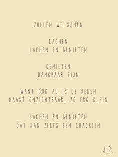 Tekstje, wijsheid, gedichtje, kaartje, quote van  Gewoon JIP.