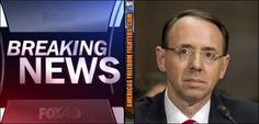 Secret Memo Reveals Why Rosenstein Was Eager  To Appoint Special Counsel