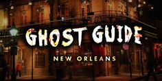 Your definitive ghost guide to haunted New Orleans #travel #roadtrips #roadtrippers