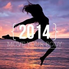2014 move your body quotes body fitness workout motivation move healthy lifestyle