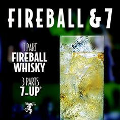 """Fireball & 7. 1 Part Fireball Whisky 3 Parts 7-UP® #IgniteTheNite"""