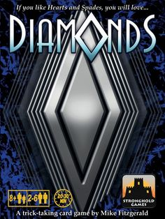 Diamonds – by Mike Fitzgerald Great trick-taking game that is a step up from Hearts or Spades. Easy gateway game for card players.