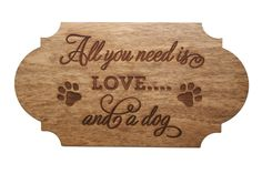 "This is a beautiful engraved sign, perfect for dog lovers. Cut from 1/8"" thick wood and stained to look vintage aged. The sign is approximately 18 inches wide by 11 inches tall. This sign can be made"