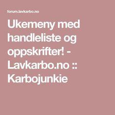 Ukemeny med handleliste og oppskrifter! - Lavkarbo.no :: Karbojunkie
