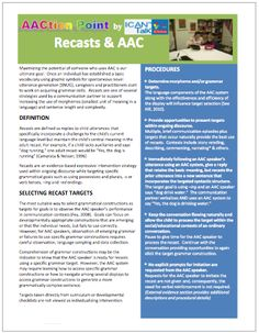 Recasts and AAC Handout from the ICAN™ Talk Clinic of the AAC Institute - AACtion Points   http://www.icantalkclinic.com/aaction-points.html