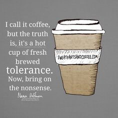 A hot cup of fresh brewed tolerance!