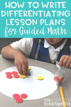 Do you want to use guided math in your classroom but don't know how to write differentiated lesson plans? Use these tips when creating the perfect plan for your differentiated groups.