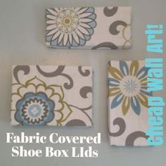 cheap wall art fabric covered shoe box lids, crafts, decoupage, Hang your fabric covered lids