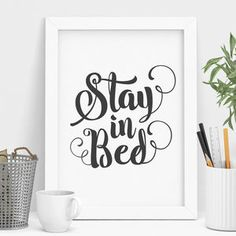 'Stay In Bed' Calligraphy Typography Print