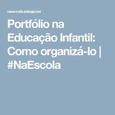 Portfólio na Educação Infantil: Como organizá-lo   #NaEscola