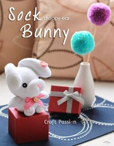 DIY Tutorial sock bunny [droopy ear] ~ From Craft Passion Sock Crafts, Bunny Crafts, Easter Crafts, Diy Crafts, Diy Craft Projects, Sewing Projects, Crafts For Kids, Craft Ideas, Sewing Patterns Free