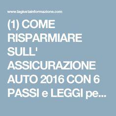 (1) COME RISPARMIARE SULL' ASSICURAZIONE AUTO 2016 CON 6 PASSI e LEGGI per pagarla DAVVERO cosi poco