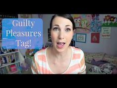 Guilty Pleasures Tag | MamaKatTV - YouTube