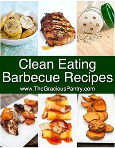 Clean Eating BBQ Recipes – enjoy summer BBQs while staying healthy! #health #healthyrecipes #cleaneating
