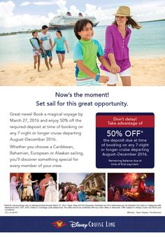 Great news! Book a magical Disney Cruise Line voyage by March 27, 2016 and enjoy 50% off the deposit due at time of booking on any 7-night or longer cruise departing August–December 2016. Contact me for your FREE, no obligation Disney Cruise Line quote today.  Phone: 201-546-7760 Email: Anthony@wishuponastarwithus.com