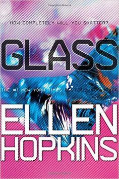 Amazon.com: Glass (Crank Trilogy) (9781442471825): Ellen Hopkins: Books